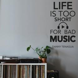 Das Leben ist zu kurz für schlechte Musik